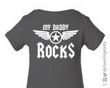 MY DADDY ROCKS Cotton Onesie or Tee