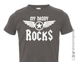 MY DADDY ROCKS Toddler Cotton Tee River Imprints