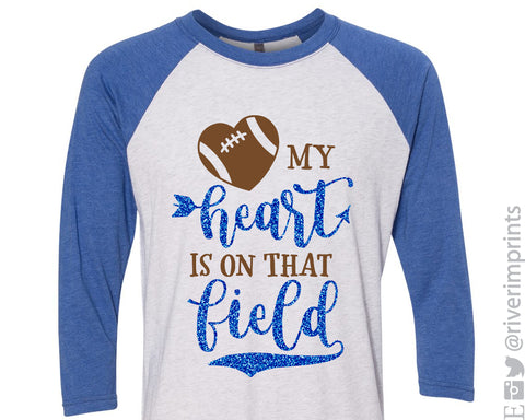 MY HEART IS ON THAT FIELD Glitter Football Raglan