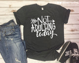 NOT ADULTING TODAY Graphic Triblend Tee