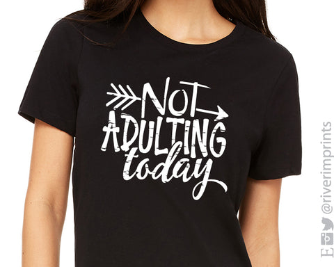 NOT ADULTING TODAY Graphic Triblend Tee by River Imprints