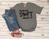 $14.99 DAILY DEAL - NOTHING SOFT ABOUT IT Graphic Triblend Tee