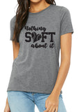 NOTHING SOFT ABOUT IT Graphic Triblend T-shirt by River Imprints
