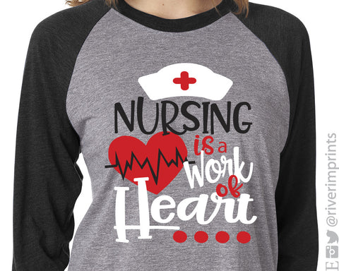 NURSING IS A WORK OF HEART Triblend Raglan by River Imprints