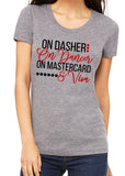 ON DASHER ON DANCER ON MASTERCARD & VISA Graphic Triblend T-shirt by River Imprints