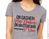 ON DASHER ON DANCER ON MASTERCARD & VISA Graphic Triblend Tee by River Imprints