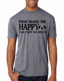 PIGS MAKE ME HAPPY Graphic Triblend T-shirt by River Imprints