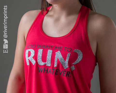 YOU WANT ME TO RUN? WHATEVER! Glittery Flowy Tank