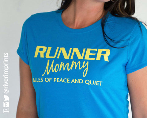 RUNNER MOMMY MILES AND MILES OF PEACE AND QUIET Performance Tee by River Imprints