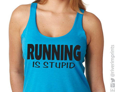 RUNNING IS STUPID Fitted Tank
