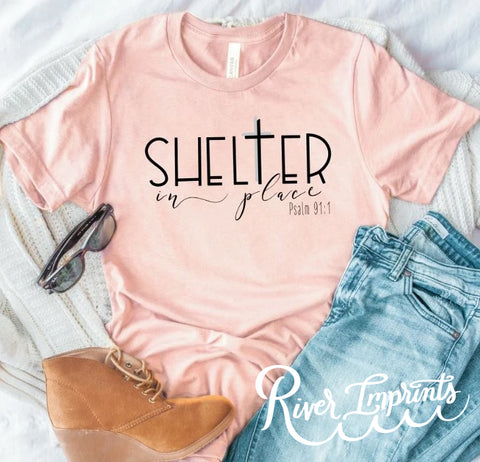 SHELTER IN PLACE Psalm 91:1 Blend Tee Shirt