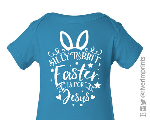 Baby SILLY RABBIT Easter is for Jesus, boy or girl Easter bodysuit one piece