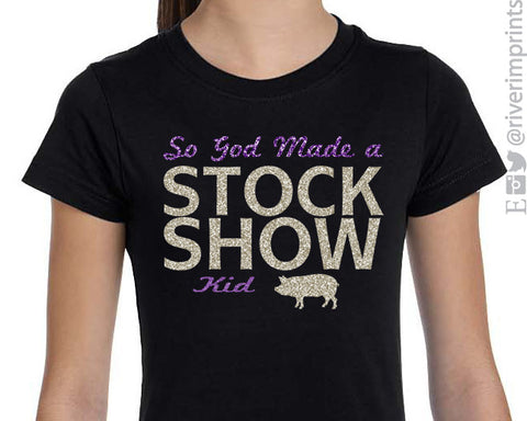 SO GOD MADE A STOCK SHOW KID Girls Glittery Pig Tee