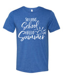 SO LONG SCHOOL HELLO SUMMER Graphic Triblend T-shirt by River Imprints