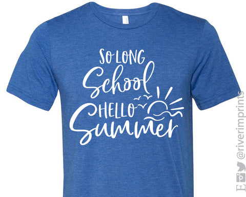 SO LONG SCHOOL HELLO SUMMER Graphic Triblend Tee by River Imprints