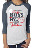 SO THERE'S THESE BOYS, THEY KINDA STOLE MY HEART, THEY CALL ME GRANDMA Triblend Raglan Tee by River Imprints