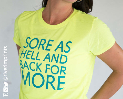 SORE AS HELL AND BACK FOR MORE Performance Tee by River Imprints