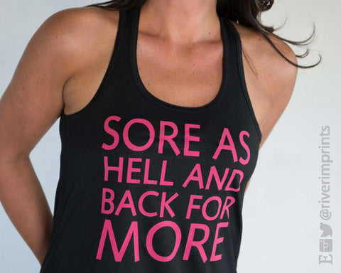 SORE AS HELL AND BACK FOR MORE Flowy Workout Tank
