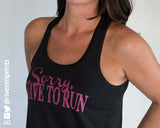 SORRY, HAVE TO RUN Flowy Glitter Racerback Tank