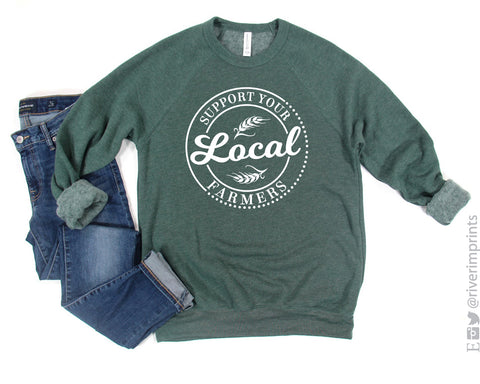 SUPPORT YOUR LOCAL FARMERS Graphic Sweatshirt or Tee