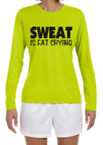 SWEAT IS FAT CRYING Glittery Long Sleeve Performance Tee