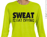 SWEAT IS FAT CRYING Glittery Long Sleeve Performance Tee by River Imprints