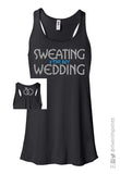 SWEATING FOR MY WEDDING Glittery 2-sided Flowy Tank