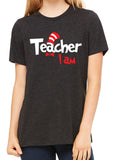 TEACHER I AM Graphic Triblend Tee