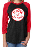 TEACHER OF ALL THINGS Suess Triblend Raglan Tee by River Imprints