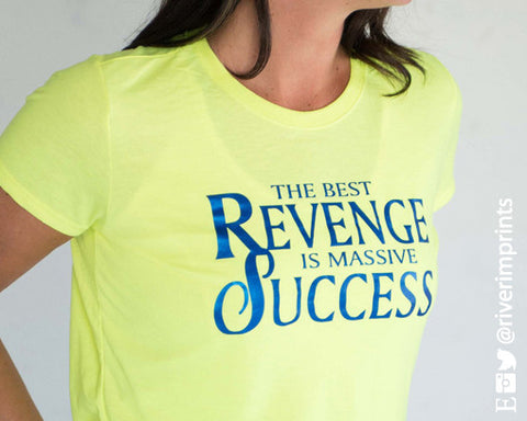 THE BEST REVENGE IS MASSIVE SUCCESS Shiny Performance Tee