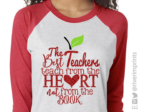 THE BEST TEACHERS TEACH FROM THE HEART NOT FROM THE BOOK Glittery Triblend Raglan Tee by River Imprints