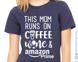 THIS MOM RUNS ON COFFEE WINE AND AMAZON PRIME Graphic Triblend Tee