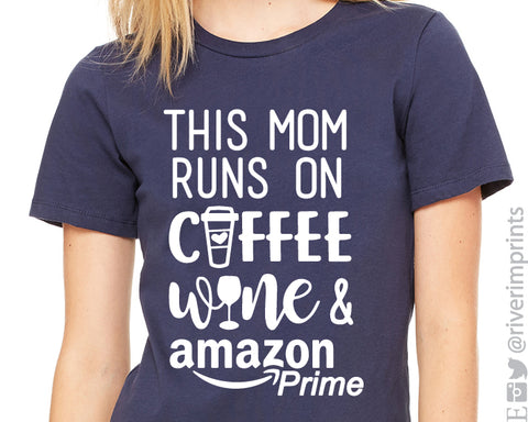 THIS MOM RUNS ON COFFEE WINE AND AMAZON PRIME Graphic Triblend Tee by River Imprints