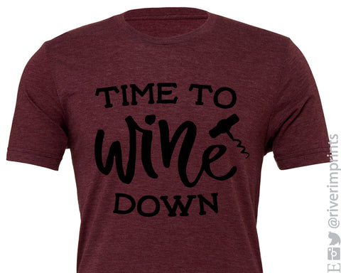 TIME TO WINE DOWN Graphic Triblend Tee by River Imprints