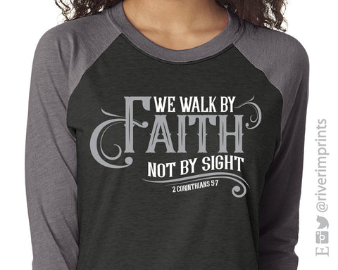 WALK BY FAITH NOT BY FAITH Triblend Raglan by River Imprints