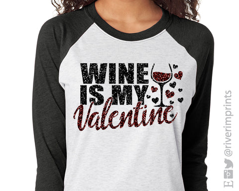 SALE - WINE IS MY VALENTINE Triblend Raglan Shirt