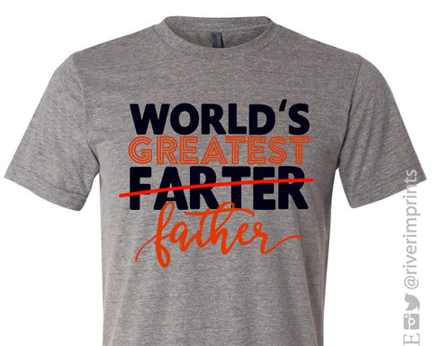 WORLD'S GREATEST FARTER FATHER Graphic Triblend Tee by River Imprints