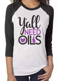 Y'ALL NEED OILS Glittery Triblend Raglan Tee by River Imprints