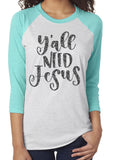 Y'ALL NEED JESUS Glittery Triblend Raglan