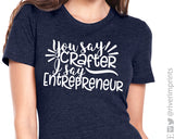 YOU SAY CRAFTER I SAY ENTREPRENEUR Graphic Triblend Tee by River Imprints