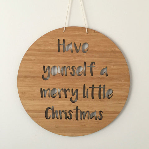 """Have yourself a merry little christmas"" Laser Cut Wooden Sign"