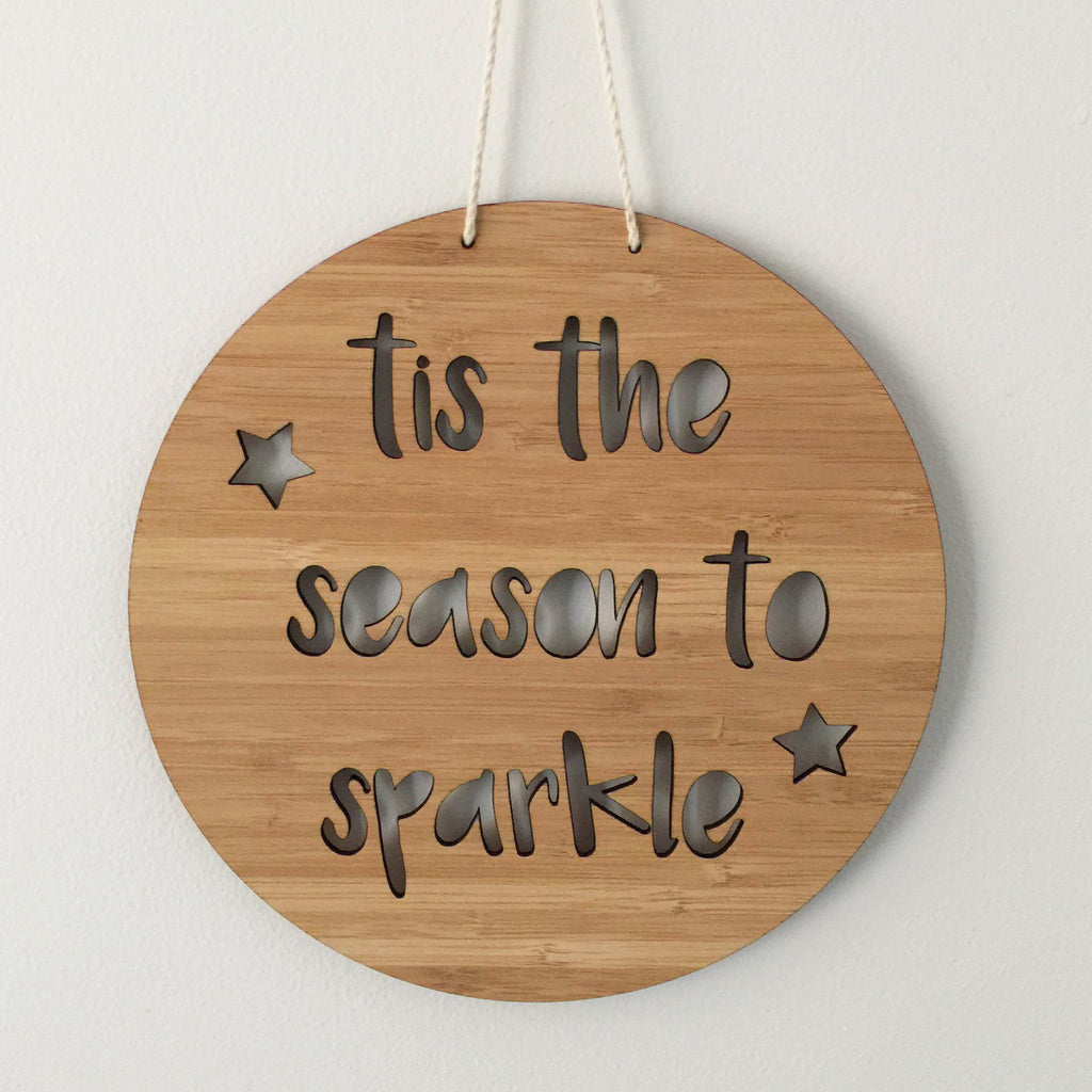 """Tis the season to sparkle"" Laser Cut Wooden Sign"
