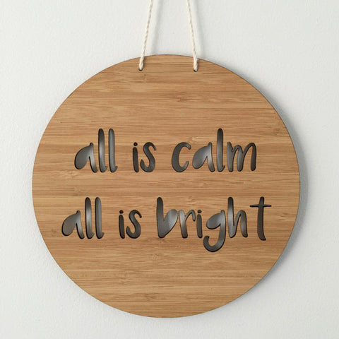 """All is calm, all is bright"" Laser Cut Wooden Sign"