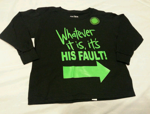 Boys Tee Shirt Sz S 6-7 Black Kids Whatever it is it's His Fault!