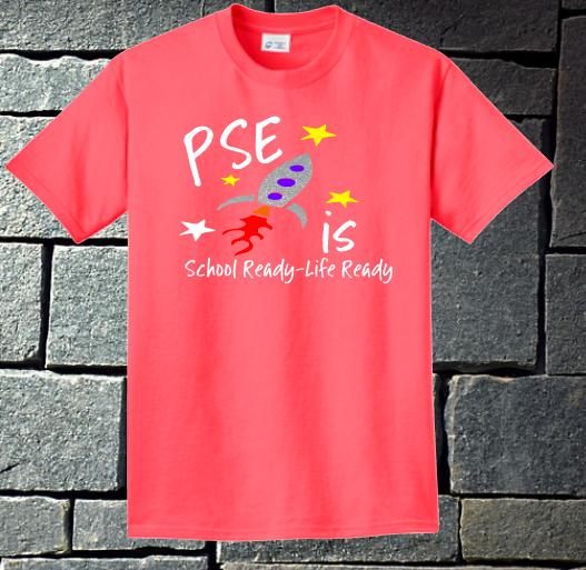 PSE is School Ready - Life Ready 2020 Neon Coral Short or Long sleeve