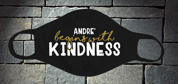 Andre' begins with kindness mask