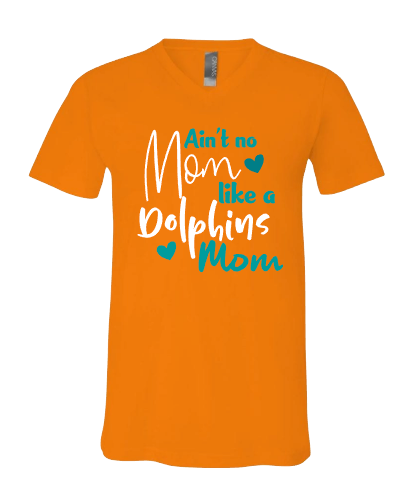 Ain't no mom like a Dolphins Mom
