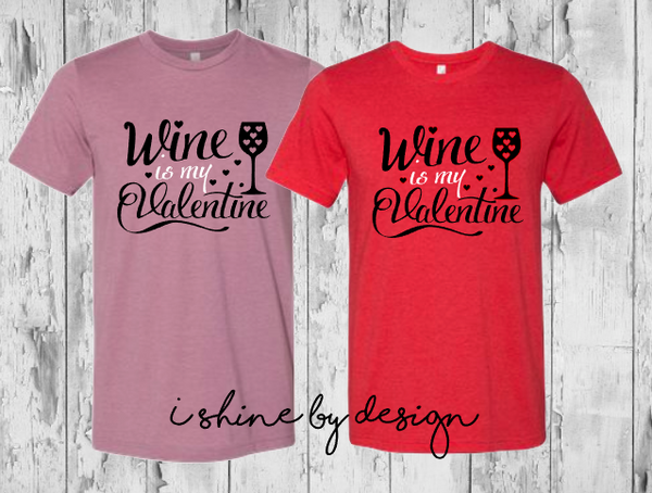 Wine is my Valentine - blush or red
