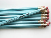 Sweet Perversion - I Need A Godd*mn Nap Blue Pencil Set.