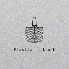 Load image into Gallery viewer, Plastic is Trash Shirt